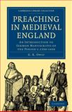 Preaching in Medieval England : An Introduction to Sermon Manuscripts of the Period C. 1350-1450, Owst, G. R., 1108010075