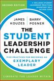 The Student Leadership Challenge : Five Practices for Becoming an Exemplary Leader, Kouzes, James M. and Posner, Barry Z., 1118390075