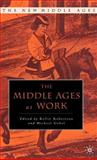 The Middle Ages at Work, , 1403960070