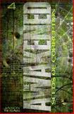Seeds of Corruption: the Awakened Book Four, Jason Tesar, 1490300074