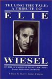 Telling the Tale, Elie Wiesel, 1568090072