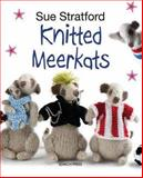 Knitted Meerkats, Sue Stratford, 1782210075