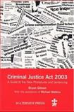 The Criminal Justice ACT 2003 : A Guide to the New Procedures and Sentencing, Gibson, Bryan and Watkins, Michael, 1904380077