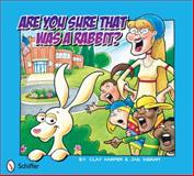 Are You Sure That Was A Rabbit?, Clay Harper and Jas Ingram, 0764340077