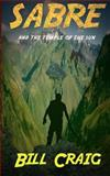 Sabre and the Temple of the Sun, Bill Craig, 149053007X