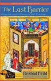 The Last Barrier : A Journey into the Essence of Sufi Teachings, Feild, Reshad, 1584200073