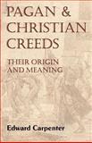 Pagan and Christian Creeds 9781590210079