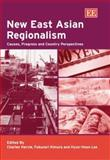 New East Asian Regionalism : Causes, Progress and Country Perspectives, Harvie, C. and Kimura, F., 1845420071