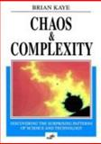 Chaos and Complexity : Discovering the Surprising Patterns of Science and Technology, Kaye, B. H., 3527290079