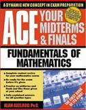 Ace Your Midterms and Finals : Fundamentals of Mathematics, Axelrod, Alan and Holtje, James, 0070070083