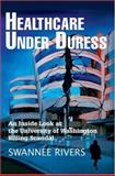 Healthcare under Duress, Swannee Rivers, 0595320082