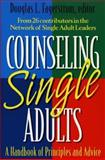 Counseling Single Adults : A Handbook of Principles and Advice, , 0801090083