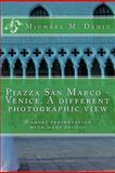 Piazza San Marco - Venice. a Different Photographic View, Michael M. Dediu, 0981730086