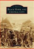 Black Hawk and Central City, David Forsyth, 1467130087