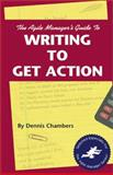 The Agile Manager's Guide to Writing to Get Action 9781580990080