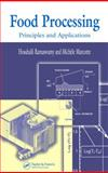 Food Processing : Principles and Applications, Ramaswamy, Hosahalli and Marcotte, Michele, 1587160080