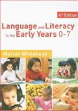 Language and Literacy in the Early Years 0-7, Whitehead, Marian R., 1849200084