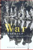 A War of Patrols : Canadian Army Operations in Korea, Johnston, William Cameron, 0774810084