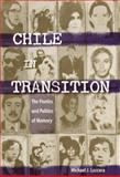 Chile in Transition : The Poetics and Politics of Memory, Lazzara, Michael J., 0813030080