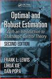 Optimal and Robust Estimation : With an Introduction to Stochastic Control Theory, Lewis, Frank L. and Xie, Lihua, 0849390087