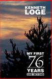 My First 76 Years and Beyond, Kenneth Loge, 1495220087