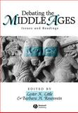 Debating the Middle Ages : Issues and Readings, , 1577180089