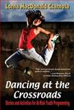 Dancing at the Crossroads : Stories and Activities for at-Risk Youth Programming, Czarnota, Lorna MacDonald, 1624910084
