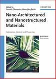 Nano-Architectured and Nanostructured Materials : Fabrication, Control and Properties, , 3527310088