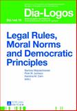 Legal Rules, Moral Norms and Democratic Principles, , 3631640080