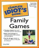 Complete Idiot's Guide to Family Games, Amy Wall, 002864008X