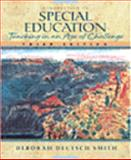 Introduction to Special Education : Teaching in an Age of Challenge, Smith, Deborah D., 0205300081