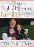 The 7 Habits of Highly Effective Families, Stephen R. Covey, 0307440087