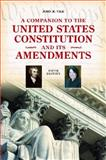 A Companion to the United States Constitution and Its Amendments, John R. Vile, 0313380082