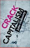Crack Capitalism, Holloway, John, 0745330088