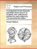 A Companion for the Festivals and Fasts of the Church of England, Robert Nelson, 1170010083