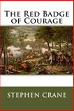 The Red Badge of Courage, Stephen Crane, 1493540084