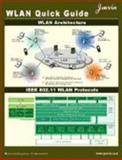WLAN (WiFi) Quick Guide : Wireless LAN Protocols, Architecture and Technologies, www.javvin.com Staff, 1602670080