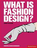 What Is Fashion Design?, Andrew Tucker, 2888930080