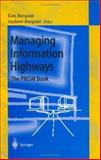 Managing Information Highways : The PRISM Book: Principles, Methods, and Case Studies for Designing Telecommunications Management Systems, , 3540620087