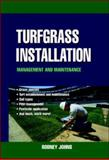 Turfgrass Installation : Management and Maintenance, Johns, Rodney, 0071410082