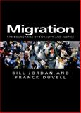 Migration : The Boundaries of Equality and Justice, Jordan, Bill and Duvell, Franck, 0745630081