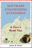 Software Engineerng Standards : A User's Road Map, Moore, James W., 0818680083