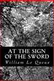 At the Sign of the Sword, William Le Queux, 1481270087