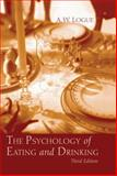 The Psychology of Eating and Drinking, A. W. Logue, 0415950082