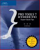 Pro Tools 7 Overdrive! : Expert Quick Tips, Donner, Matt and Altin, Mark I., 1598630083