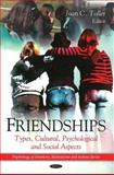 Friendships : Types, Cultural, Psychological and Social Aspects, Toller, Joan C., 1616680083