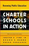 Charter Schools in Action - Renewing Public Education, Finn, Chester E., Jr. and Manno, Bruno V., 0691090084