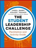 The Student Leadership Challenge : Facilitation and Activity Guide, Kouzes, James M. and Posner, Barry Z., 1118390083