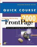Quick Course in Creating a Web Site Using Microsoft FrontPage 2000 : Education/Training Edition, Cox, Joyce, 1582780080