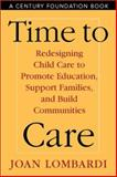 Time to Care : Redesigning Child Care to Promote Education, Support Families, and Build Communities, Lombardi, Joan, 1592130089
